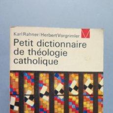 Libros de segunda mano: PETIT DICTIONNAIRE DE THEOLOGIE CATHOLIQUE. KARL RAHNER. Lote 56161010