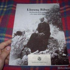 Libros de segunda mano: LLORENÇ RIBER.DE L'ESCOLA DE LA NATURA A LA CIUTAT DELS LLIBRES.QUADERNS DE CAMPANET.2008. MALLORCA. Lote 56173514