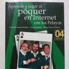 Libros de segunda mano: APRENDE A JUGAR AL POQUER EN INTERNET CON LOS PELAYOS - GONZALO GARCIA-PELAYO - POKER - 2009. Lote 56186064