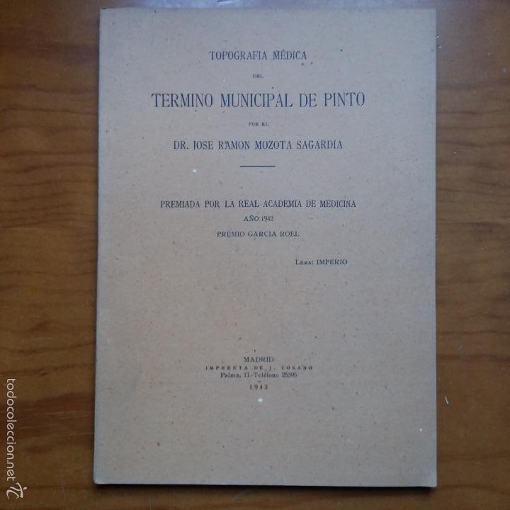 LIBRO. TOPOGRAFIA MEDICA DEL TERMINO MUNICIPAL DE PINTO. JOSE RAMON MOZOTA SAGARDIA. 1943 (Libros de Segunda Mano - Ciencias, Manuales y Oficios - Otros)