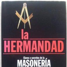 Libros de segunda mano: LA HERMANDAD - CLAVES SECRETAS DE LA MASONERIA - TIM DEDOPULOS. Lote 56206462