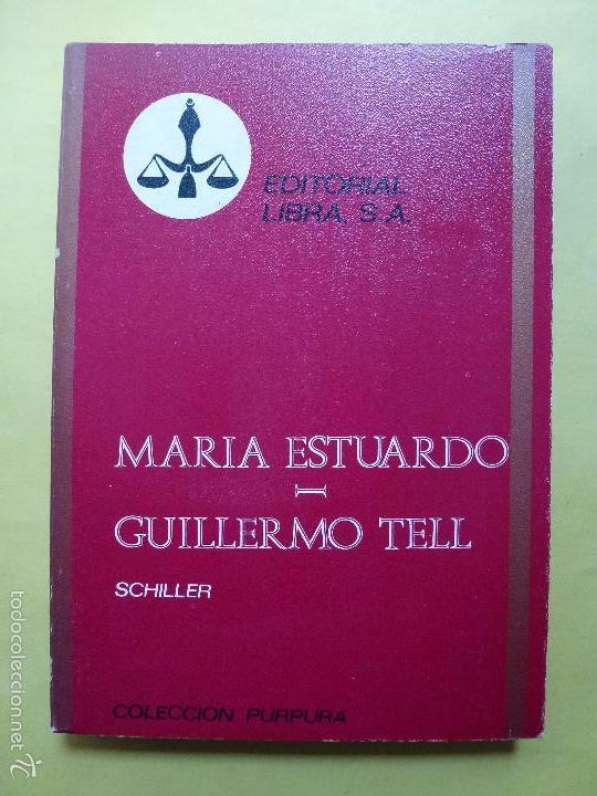 COLECCIÓN PURPURA Nº 32. MARIA ESTUARDO. GUILLERMO TELL. (Libros de Segunda Mano (posteriores a 1936) - Literatura - Otros)