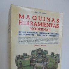 Libros de segunda mano: MARIO ROSSI. MAQUINAS HERRAMIENTAS MODERNAS. CUARTA EDICION HOEPLI 1964. VER FOTOGRAFIAS.. Lote 56216151