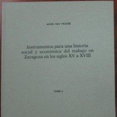 Libros de segunda mano: INSTRUMENTOS PARA UNA HISTORIA SOCIAL Y ECONÓMICA DEL TRABAJO EN ZARAGOZA EN LOS SIGLOS XV A XVIII-I. Lote 56219531
