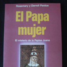 Libros de segunda mano: EL PAPA MUJER. HISTORIA DE LA PAPISA JUANA. PARDOE. Lote 56256099