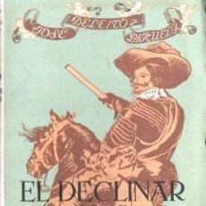 Libros de segunda mano: J. DELEITO Y PIÑUELA : EL DECLINAR DE LA MONARQUÍA ESPAÑOLA (ESPASA CALPE, 1947) MUY ILUSTRADO. Lote 56270610