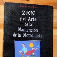 Libros de segunda mano: ZEN Y EL ARTE DE LA MANTENCION DE LA MOTOCICLETA - ROBERT M. PIRSIG - UNA INDAGACIÓN SOBRE VALORES. Lote 56277215