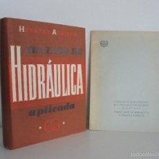 Libros de segunda mano: TRATADO DE HIDRAULICA APLICADA. HERBERT ADDISON. FORMULARIO DE HIDRAULICA TUBERIAS Y CANALES.. Lote 56278162