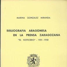 Libros de segunda mano: MARINA GONZÁLEZ MIRANDA : BIBLIOGRAFÍA ARAGONESA EN LA PRENSA ZARAGOZANA. HERALDO DE ARAGÓN : 1895-1. Lote 56280305
