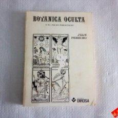Libros de segunda mano: BOTANICA OCULTA O EL FALSO PARACELSO / JUAN PERUCHO. Lote 56295625
