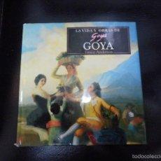 Libros de segunda mano: LIBRO LA VIDA Y OBRAS DE GOYA 1996. Lote 56307867