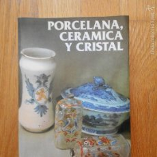 Libros de segunda mano: PORCELANA, CERAMICA Y CRISTAL, ANGEL ESCARZAGA. Lote 56308926