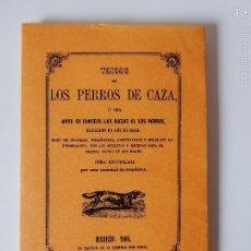 Libros de segunda mano: FACSIMIL. TESORO DE LOS PERROS DE CAZA. Lote 56316513