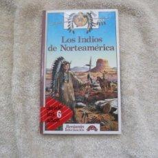 Libros de segunda mano: LOS INDIOS DE NORTEAMÉRICA. BENJAMÍN INFORMACIÓN. EDICIÓN 1986. Lote 56324137