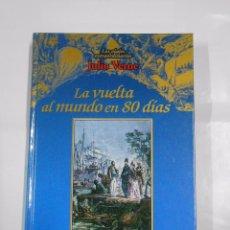 Libros de segunda mano: LA VUELTA AL MUNDO EN 80 DIAS - JULIO VERNE. - LOS VIAJES EXTRAORDINARIOS. - EDICIONES RUEDA. TDK277. Lote 56337196
