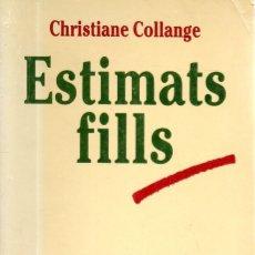Libros de segunda mano: . LIBRO ESTIMATS FILLS DE CHRISTIANE COLLAGE EN CATALA . Lote 56340934