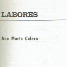 Libros de segunda mano: LABORES. - ANA MARÍA CALERA.. Lote 56353001