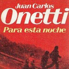 Libros de segunda mano: PARA ESTA NOCHE. - JUAN CARLOS ONETTI.. Lote 56355039