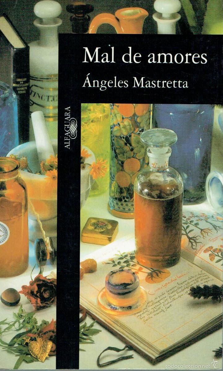 Mal de amores : Mastretta, Angeles, 1949- : Free …
