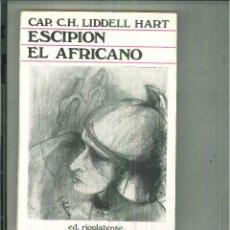 Libros de segunda mano: ESCIPIÓN EL AFRICANO. UN HOMBRE MAS GRANDE QUE NAPOLEÓN. CAP. C. H. LIDDELL HART. Lote 168542068