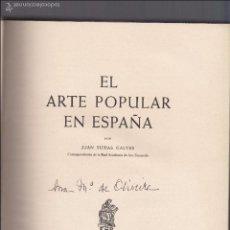 Libros de segunda mano: JUAN SUBIAS GALTER. EL ARTE POPULAR EN ESPAÑA. BARCELONA, 1948.. Lote 55992639