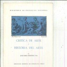 Libros de segunda mano: CRÍTICA DE ARTE E HISTORIA DEL ARTE. JOSÉ MARÍA MARTÍNEZ VAL. Lote 56394071