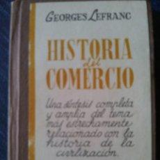 Libros de segunda mano: HISTORIA DEL COMERCIO. GEORGES LEFRANC.1956. Lote 56397858