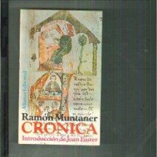 Libros de segunda mano: CRÓNICA. RAMÓN MUNTANER. Lote 56405372