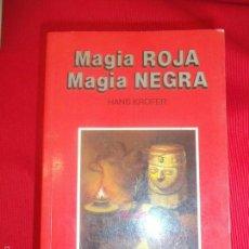 Libros de segunda mano: MAGIA ROJA MAGIA NEGRA HANS KROFER. Lote 56425593