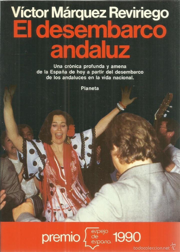 EL DESEMBARCO ANDALUZ. VÍCTOR MÁRQUEZ REVIRIEGO. PLANETA. BARCELONA. 1990 (Libros de Segunda Mano - Pensamiento - Otros)