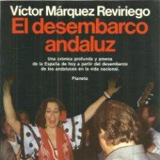 Libros de segunda mano: EL DESEMBARCO ANDALUZ. VÍCTOR MÁRQUEZ REVIRIEGO. PLANETA. BARCELONA. 1990. Lote 56428738