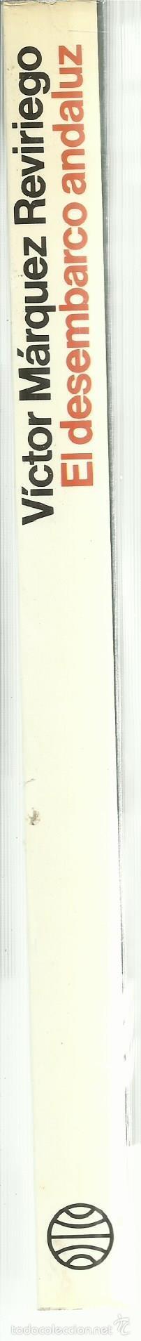 Libros de segunda mano: EL DESEMBARCO ANDALUZ. VÍCTOR MÁRQUEZ REVIRIEGO. PLANETA. BARCELONA. 1990 - Foto 2 - 56428738