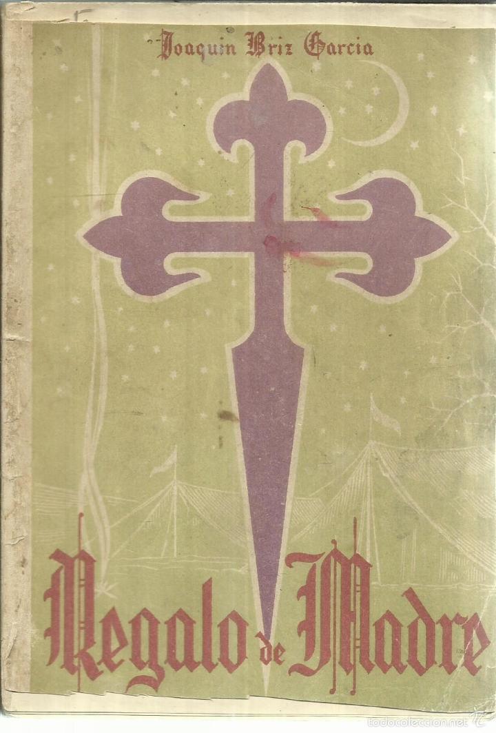 REGALO DE MADRE. JOAQUÍN BRIZ GARCÍA. EDITORIAL EL NOTICIERO. ZARAGOZA. 1942 (Libros de Segunda Mano - Pensamiento - Otros)
