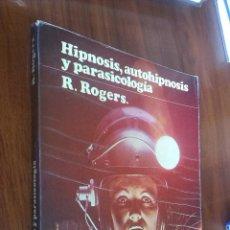 Libri di seconda mano: HIPNOSIS, AUTOHIPNOSIS Y PARASICOLOGÍA / R. ROGERS / EDITORES MEXICANOS UNIDOS 1ª EDICIÓN 1981. Lote 244994085