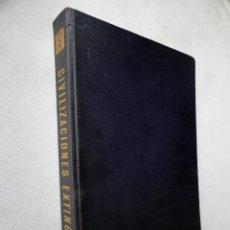 Libros de segunda mano: HISTORIA DE LAS CIVILIZACIONES - CIVILIZACIONES EXTINGUIDAS. GRAN FORMATO.. Lote 9988657