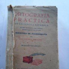Libros de segunda mano: ORTOGRAFIA PRACTICA DE LA LENGUA ESPAÑOLA - NOCIONES DE PALEOGRAFIA - LUIS MIRANDA - AÑO 1943. Lote 56483872