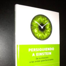 Libros de segunda mano: PERSIGUIENDO A EINSTEIN / DE LA INTUICION A LAS ONDAS GRAVITACIONALES / ANTONIO ACIN Y EDUARDO ACIN. Lote 56491997