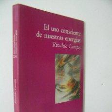 Libros de segunda mano: EL USO CONSCIENTE DE NUESTRAS ENERGIAS,RINALDO LAMPIS,1995,LUCIERNAGA ED,REF PARACIENCIAS BS8. Lote 56500898