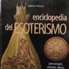 Libros de segunda mano: ENCICLOPEDIA DEL ESOTERISMO. ROBERTO TRESOLDI. . Lote 56501163
