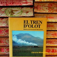 Libros de segunda mano: EL TREN D'OLOT . HISTÒRIA DEL FERROCARRIL OLOT-GIRONA . AUTOR : SALMERÓN I BOSCH, CARLES . Lote 56502355