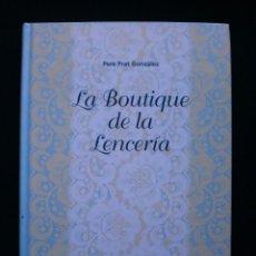 Libros de segunda mano: LA BOUTIQUE DE LA LENCERIA. Lote 56530166