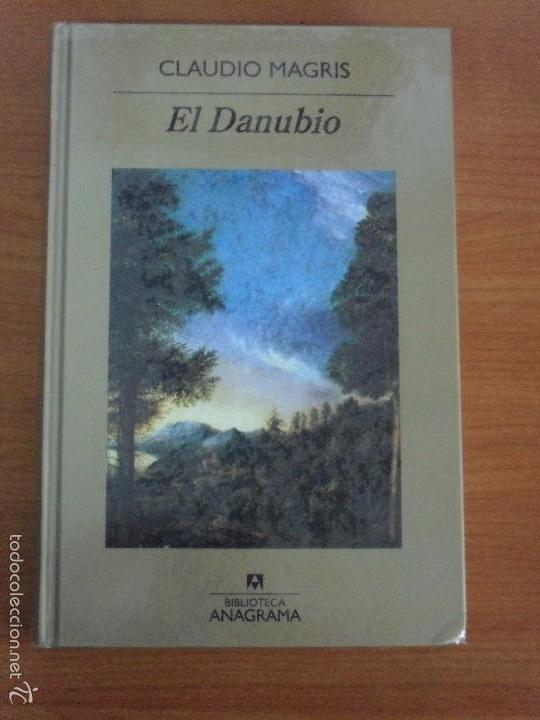 EL DANUBIO. CLAUDIO MAGRIS. BIBLIOTECA ANAGRAMA Nº 26. ANAGRAMA (Libros de Segunda Mano - Pensamiento - Otros)