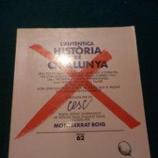 Libros de segunda mano: L'AUTÈNTICA HISTÒRIA DE CATALUNYA - TEXT EN CATALÀ MONTSERRAT ROIG - DIBUIXOS DE CESC - EDICIONS 62. Lote 56543059