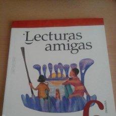 Libros de segunda mano: LECTURAS AMIGAS 6 PRIMARIA. Lote 56548598