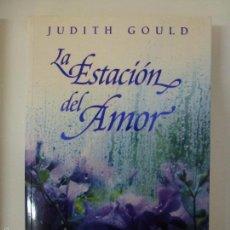 Libros de segunda mano: LA ESTACIÓN DEL AMOR. JUDITH GOULD.. Lote 155964808