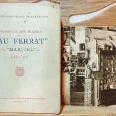 Libros de segunda mano: CATALOGO DE LOS HIERROS DEL CAU FERRAT Y DE MARICEL DE SITGES. + 8 POSTALES.. Lote 56584652