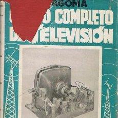 Libros de segunda mano: CURSO COMPLETO DE TELEVISIÓN ALFONSO LAGOMA. Lote 56590340