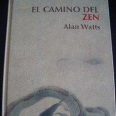 Libros de segunda mano: EL CAMINO DEL ZEN. ALAN WATTS. TAPA DURA.. Lote 133243842