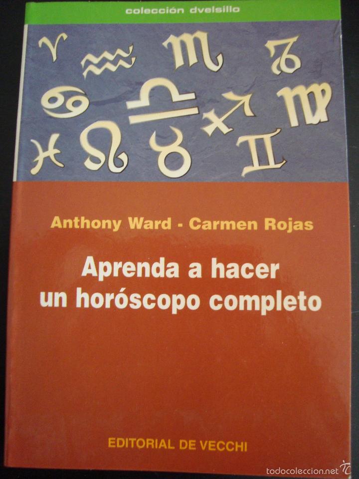 APRENDA A HACER UN HOROSCOPO COMPLETO. ANTHONY WARD-CARMEN ROJAS. EDITORIAL DE VECCHI. (Libros de Segunda Mano - Parapsicología y Esoterismo - Otros)