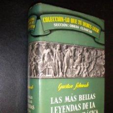 Libros de segunda mano: LAS MAS BELLAS LEYENDAS DE LA ANTIGÜEDAD CLASICA / GUSTAV SCHWAB. Lote 56606848